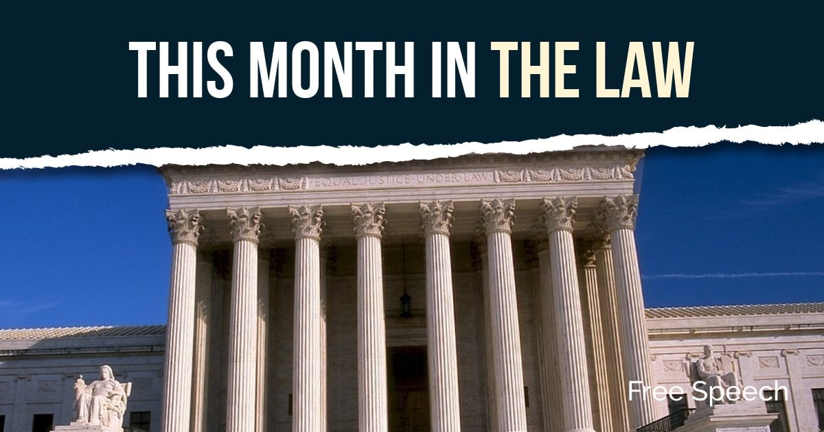 This Month in the Law: Free Speech